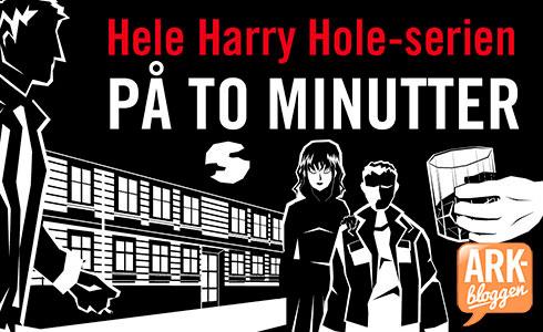 Hele Harry Hole-serien på to minutter